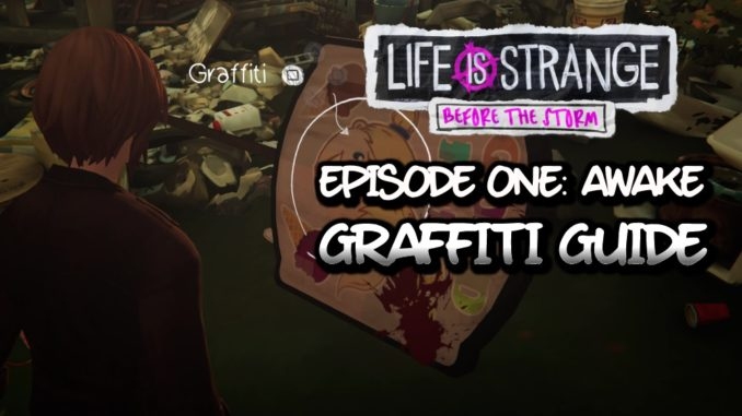 Life Is Strange Before the Storm Graffiti Guide