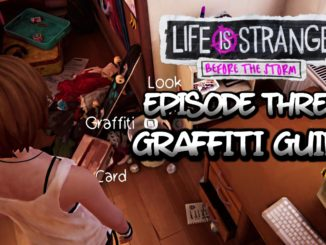 Life Is Strange Before the Storm Graffiti Guide Episode 3 00