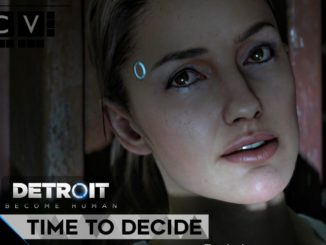 Detroit: Become Human Time to Decide Walkthrough