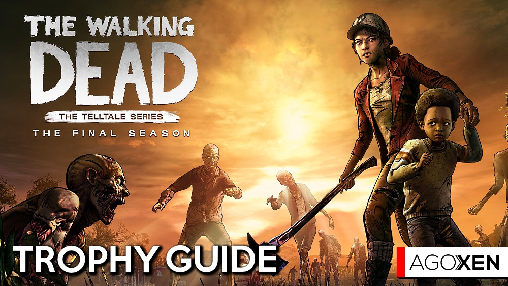 The Walking Dead: The Final Season Trophy Guide